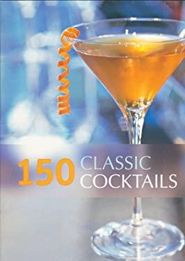 150 Classic Cocktails 9781552854235