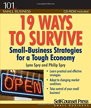 19 Ways to Survive: Small-Business Strategies for a Tough Economy [With CDROM] 9781551808918