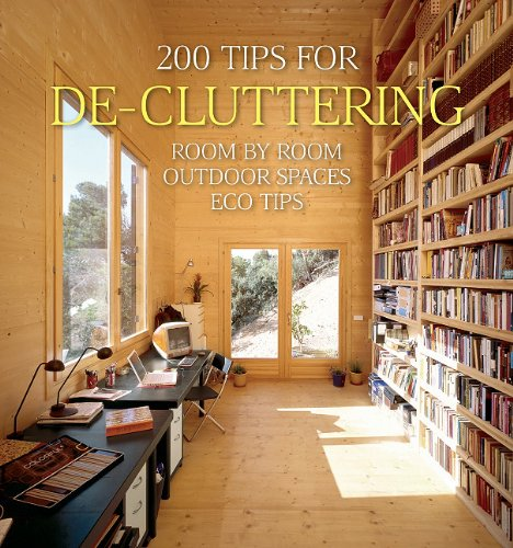 200 Tips for de-Cluttering: Room by Room, Including Outdoor Spaces and Eco Tips 9781554077625