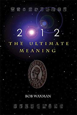 2012: The Meaning and the Message 9781557788900