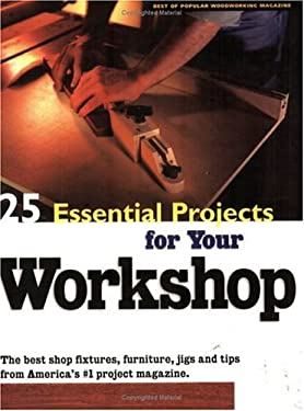 25 Essential Projects for Your Workshop 9781558705418