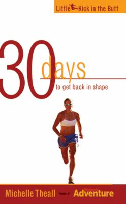 30 Days to Get Back in Shape 9781555915711