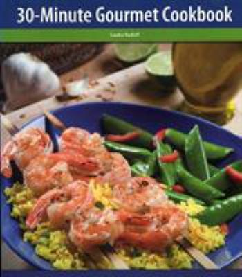 30-Minute Gourmet Cookbook 9781558673410