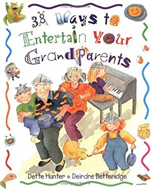 38 Ways to Entertain Your Grandparents 9781550377491
