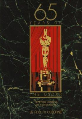 65 Years of the Oscar : The Official History of the Academy Awards
