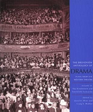 The Broadview Anthology of Drama: Volume 2: The Nineteenth and Twentieth Centuries 9781551115825
