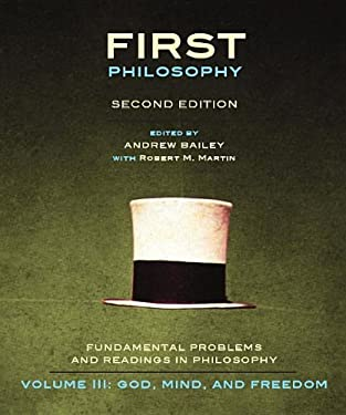 First Philosophy: God, Mind, and Freedom, Second Edition: Fundamental Problems and Readings in Philosophy 9781551119748