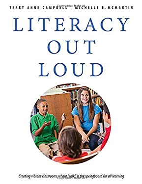 Literacy Out Loud: Creating Vibrant Classrooms Where 'Talk' is the Springboard for All Learning