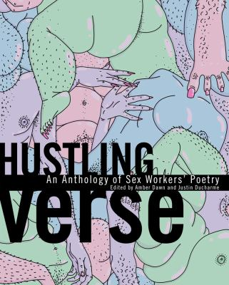 Hustling Verse: An Anthology of Sex Workers Poetry