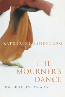 The Mourner's Dance: What We Do When People Die 9781551991245