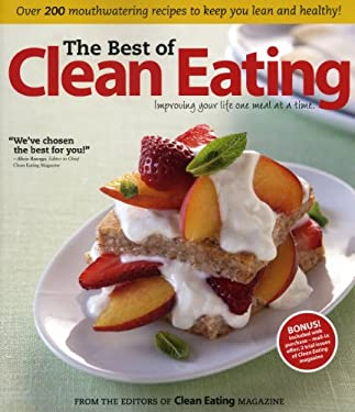 The Best of Clean Eating: Improving Your Life One Meal at a Time 9781552100851