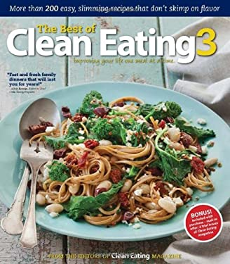 The Best of Clean Eating 3: More Than 200 Easy, Slimming Recipes That Don't Skimp on Flavor 9781552101186