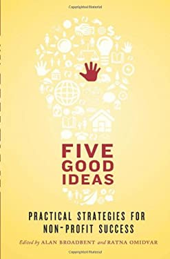 Five Good Ideas: Practical Strategies for Non-Profit Success 9781552452462