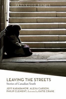 Leaving the Streets: Stories of Canadian Youth 9781552663790