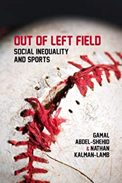 Out of Left Field: Social Inequality and Sports 9781552664391