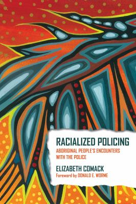 Racialized Policing: Aboriginal People's Encounters with the Police 9781552664759