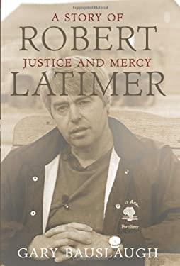 Robert Latimer: A Story of Justice and Mercy 9781552775196