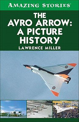 The Avro Arrow: A Picture History 9781552778951