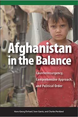 Afghanistan in the Balance: Counterinsurgency, Comprehensive Approach, and Political Order 9781553393535