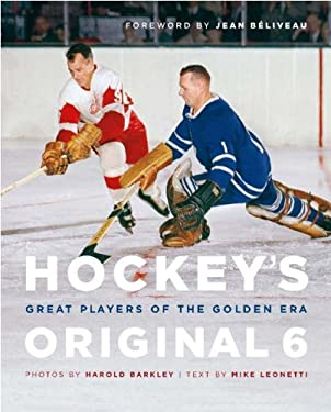 Hockey's Original 6: Great Players of the Golden Era 9781553655633