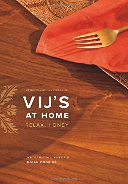 Vij's at Home: Relax, Honey: The Warmth & Ease of Indian Cooking 9781553655725