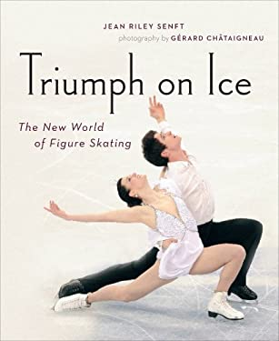 Triumph on Ice: The New World of Figure Skating 9781553656579