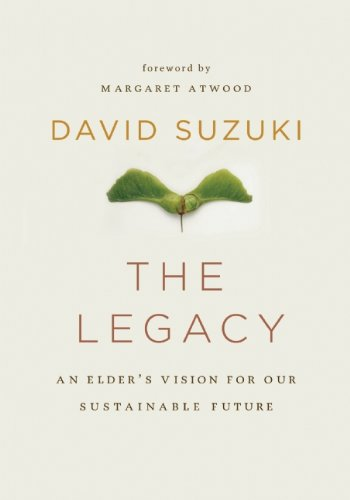 The Legacy: An Elder's Vision for Our Sustainable Future 9781553658283