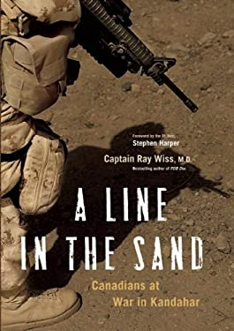 A Line in the Sand: Canadians at War in Kandahar 9781553659266
