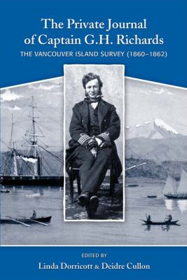 The Private Journal of Captain G.H. Richards: The Vancouver Island Survey (1860-1862) 9781553801276