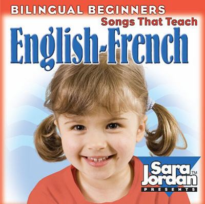 Bilingual Beginners English-French: Songs That Teach 9781553861195