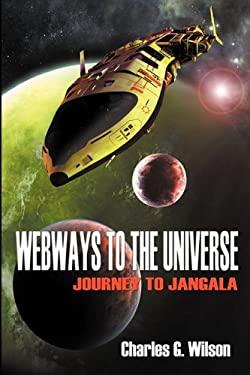 Webways to the Universe : Journey to Jangala