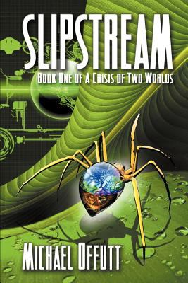 Slipstream - Book One of a Crisis of Two Worlds 9781554049578