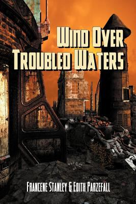 Wind Over Troubled Waters: Book One 9781554049615