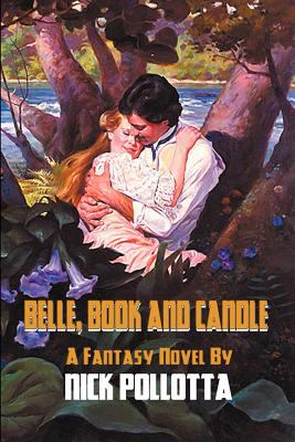 Belle, Book and Candle: A Fantasy Novel by Nick Pollotta