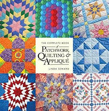 The Complete Book of Patchwork, Quilting & Applique 9781554078042