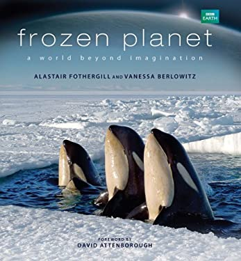 Frozen Planet: A World Beyond Imagination 9781554079919