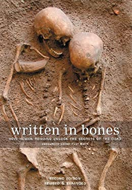 Written in Bones: How Human Remains Unlock the Secrets of the Dead 9781554079926