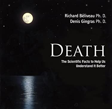 Death: The Scientific Facts to Help Us Understand It Better 9781554079964