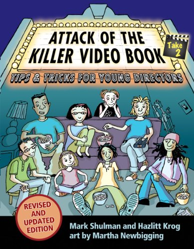 Attack of the Killer Video Book Take 2: Tips and Tricks for Young Directors 9781554513673