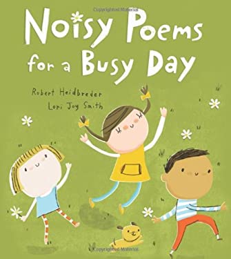 Noisy Poems for a Busy Day 9781554537068