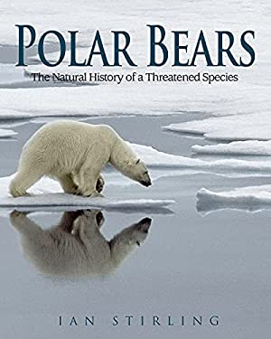 Polar Bears: The Natural History of a Threatened Species 9781554551552