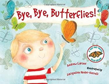 Bye, Bye, Butterflies! 9781554552207