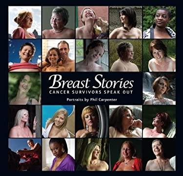 Breast Stories: Cancer Survivors Speak Out 9781554552726
