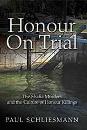 Honour on Trial: The Shafia Murders and the Culture of Honour Killings