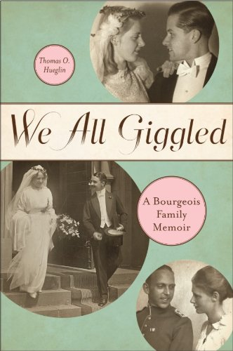 We All Giggled: A Bourgeois Family Memoir