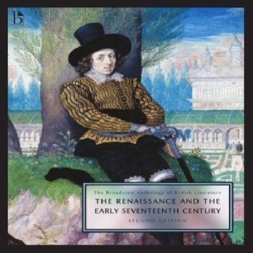 The Broadview Anthology of British Literature, Second Edition: Volume 2: The Renaissance and the Early Seventeenth Century 9781554810284