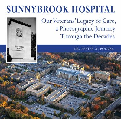 Sunnybrook Hospital: Our Veterans' Legacy of Care, a Photographic Journey Through the Decades 9781554889433
