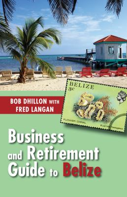 Business and Retirement Guide to Belize 9781554889570
