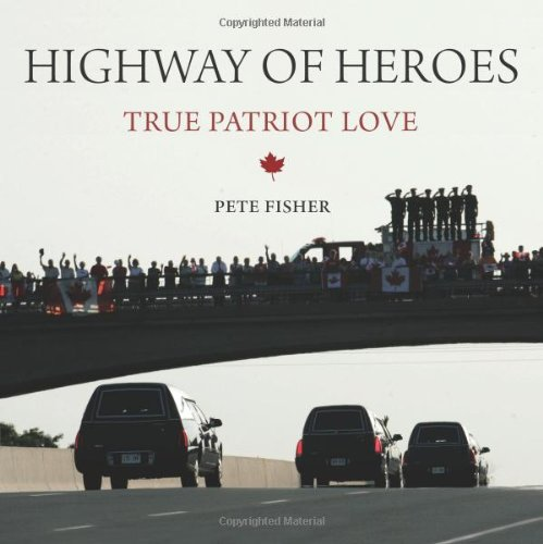 Highway of Heroes: True Patriot Love 9781554889716