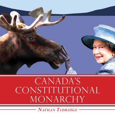 Canada's Constitutional Monarchy 9781554889808
